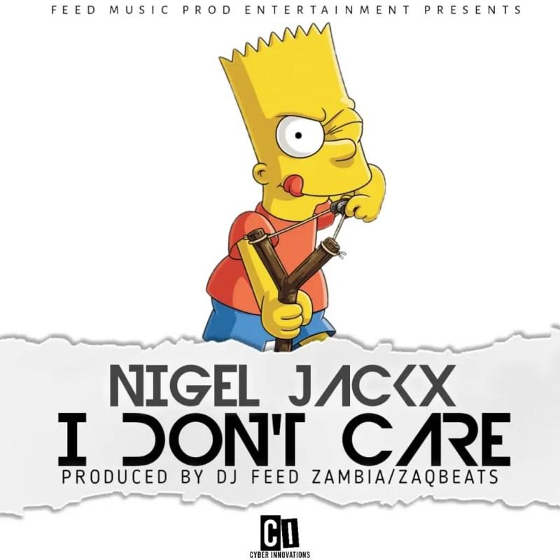 "Nigel Jackx — ""I Don't Care"" (Zambianface.com)"