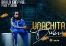 """Baila Empire - """"Unachita Bwino"""" (Feat. T Sean)"""