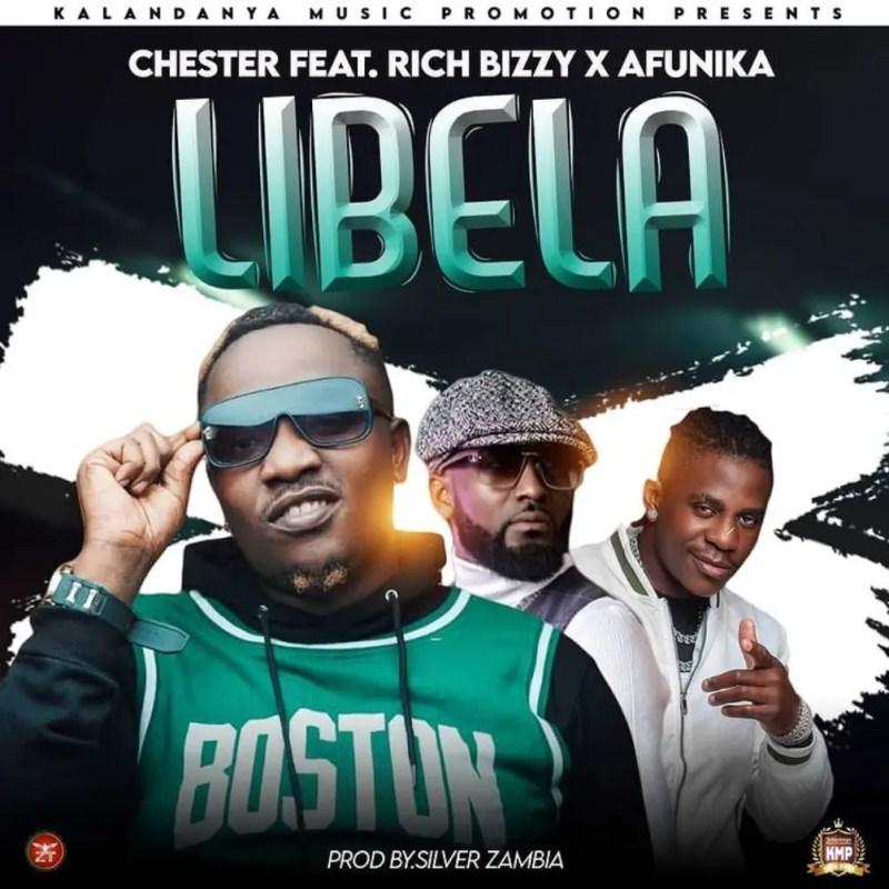 "Chester – ""Libela"" (Feat. Rich Bizzy x Afunika)"