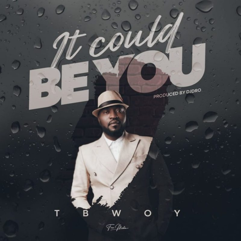 """TBwoy - """"It Could Be You"""""""