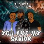 Tushiya - You Are My Savior Feat Mr COG, Phill