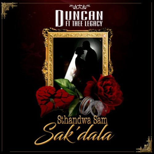 DOWNLOAD MP3: Duncan – Sthandwa Sam Sak'dala ft. Thee Legacy
