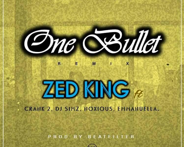ZED KING FT CRANK 2.DJ SIMZ.NOXIOUS.EMMANUELLA-One Bullet-Prod  by beatfilter