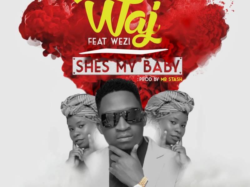 Waj Ft Wezi-Shes my Baby Prod By Mr Stash