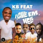 Kb Ft Bobby East, Jae Cash, Macky 2 & Tiye P - i Give em hell