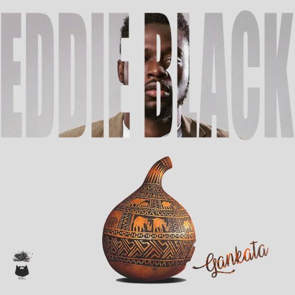 Eddie-Black-dukeofgalilee-Gankata-(Prod-By-peezey-cables)