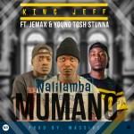 King Jeff-Feat.Jemax & Young Tosh Stunna-Nalilamba Mumano-(Prod By Massive)