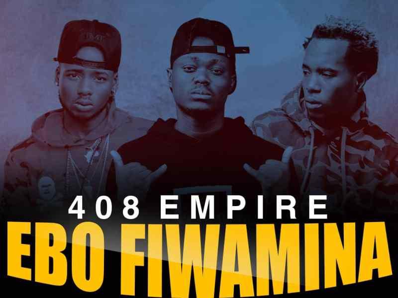 408 Empire – Ebo Fiwamina-(Prod By Fraicy Beats)