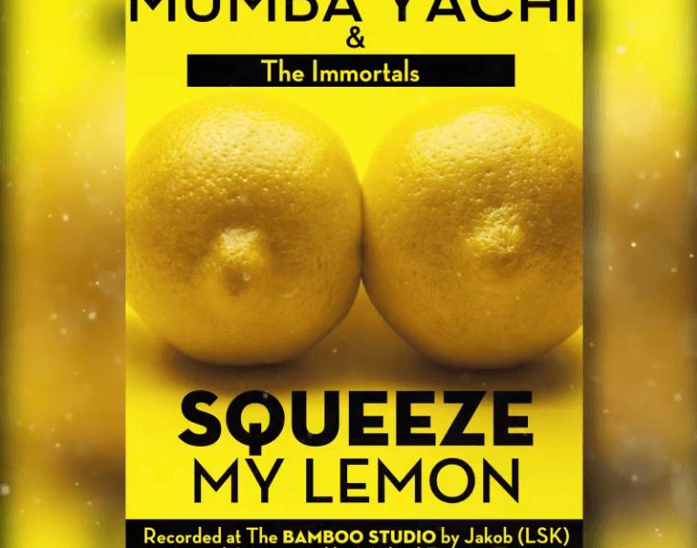 "Mumba Yachi & The Immortals – ""Squeeze My Lemon"""