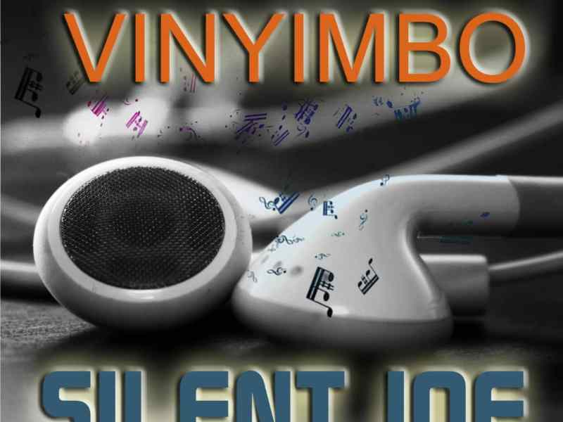 Silent Joe-Vinyimbo-(Prod By Rockfat& Mr Silent)