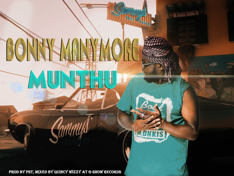 Bonny Manymore-Munthu-(Prod by PST& Quincy Wizzy))