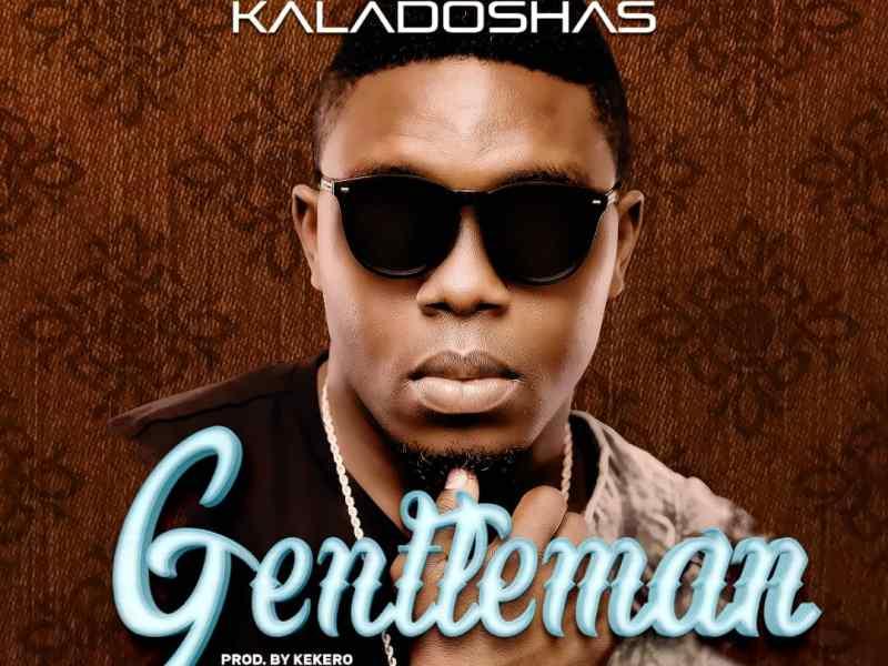 Kaladoshas-Gentleman (Prod By Kekero)
