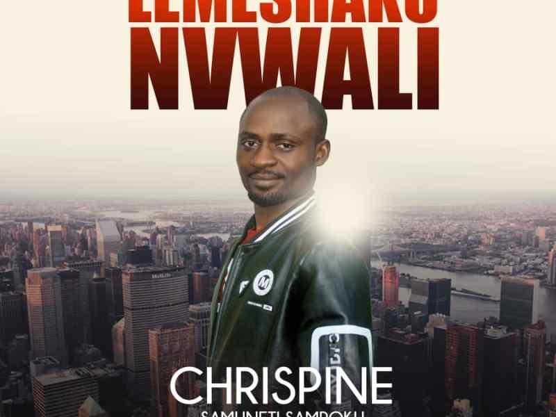 Chrispine Sampoku-Lemeshaku Nvwali-(Prod By Chris J)