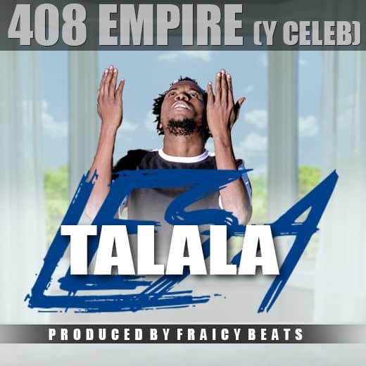 Y Celeb (408 Empire) – Lesa Talala-(Prod By Fraicy Beats)