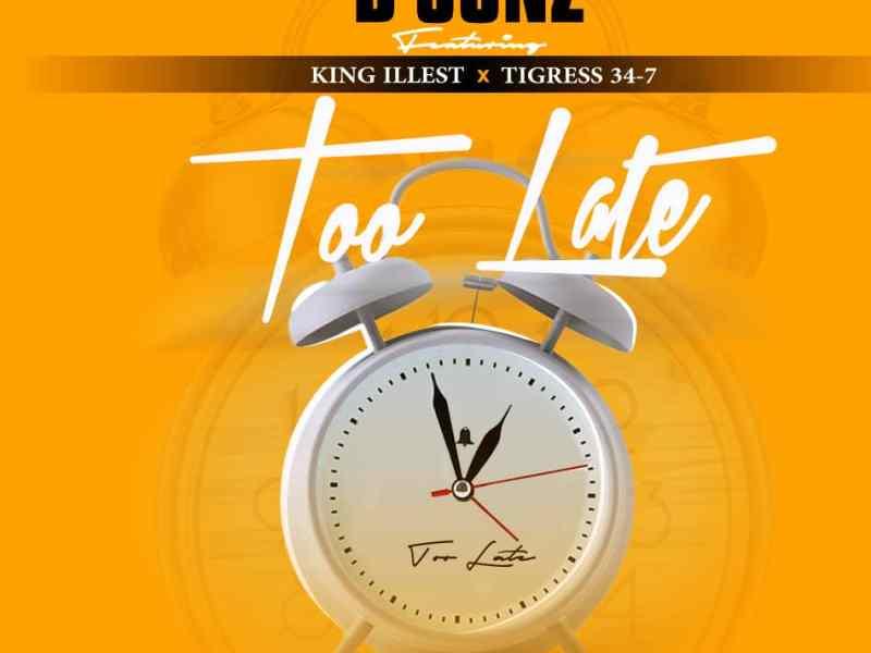 D Jonz feat king illest & Tigress 34-7 – Too late-(Prod By D Jonz)