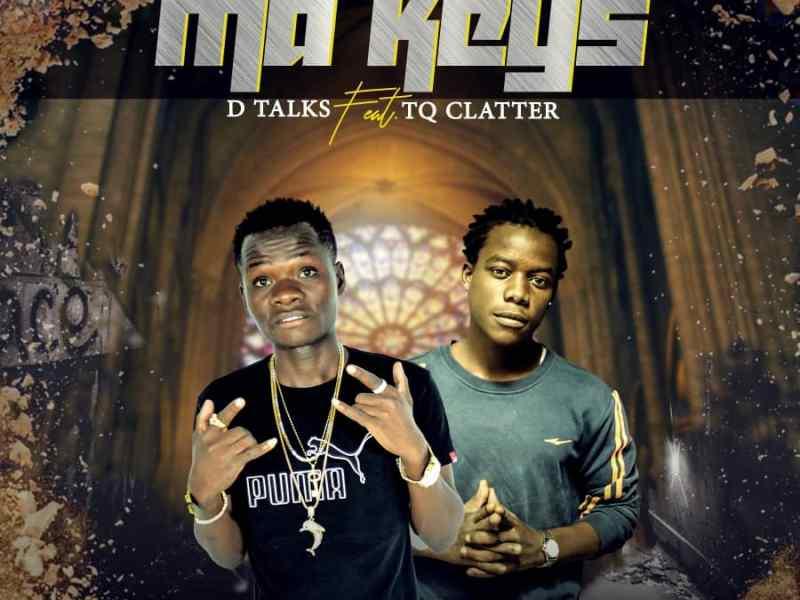 D Talks Feat.TQ Clatter-Ma Keys-(Prod by I Pro)
