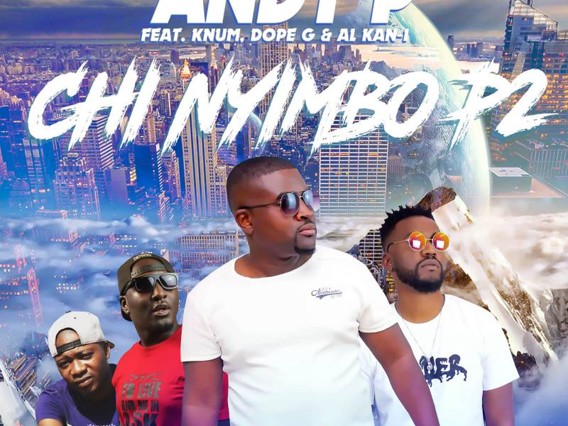Andy P Feat Dope G, K Num & Alkani-chi nyimbo (Part two)