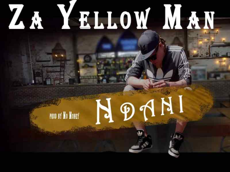 Zayellow Man-Ndani-Prod by Mo Money)
