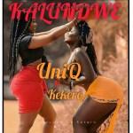 UniQ Ft. Kekero - Kalundwe (Prod. Kekero & EwanBeats)