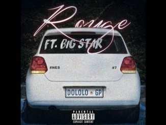 Rouge – Dololo (DJ Pack) Ft. Big Star, Rouge, Dololo, DJ Pack, Big Star, mp3, download, mp3 download, cdq, 320kbps, audiomack, dopefile, datafilehost, toxicwap, fakaza, mp3goo,