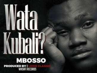 Mbosso – Watakubali, Mbosso, Watakubali, mp3, download, mp3 download, cdq, 320kbps, audiomack, dopefile, datafilehost, toxicwap, fakaza, mp3goo