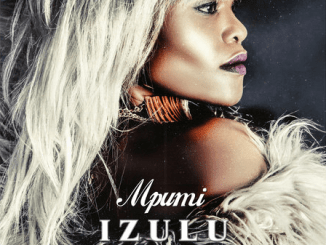 Mpumi – Izulu, Mpumi, Izulu, mp3, download, mp3 download, cdq, 320kbps, audiomack, dopefile, datafilehost, toxicwap, fakaza, mp3goo
