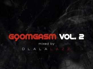 MIXTAPE: Dlala Lazz – Gqomgasm Vol. 2, MIXTAPE, Dlala Lazz, Gqomgasm Vol. 2, download, cdq, 320kbps, audiomack, dopefile, datafilehost, toxicwap, fakaza, mp3goo, Mix, Mixtape