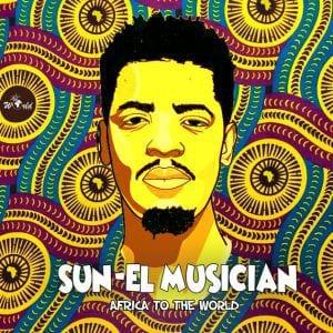 ALBUM: Sun-El Musician – Africa To The World, Sun-El Musician, Africa To The World, mp3, download, mp3 download, cdq, 320kbps, audiomack, dopefile, datafilehost, toxicwap, fakaza, mp3goo, zip, alac, zippy, album