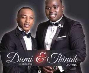 ALBUM: Thinah Zungu & Dumi Mkokstad – Ebeke Walunga uThixo, ALBUM, Thinah Zungu, Dumi Mkokstad, Ebeke Walunga uThixo, download, cdq, 320kbps, audiomack, dopefile, datafilehost, toxicwap, fakaza, mp3goo ,zip, alac, zippy, album