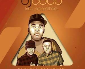 DJ Coco, Tanani (Radio Edit), Afro Brotherz, mp3, download, datafilehost, fakaza, Afro House 2018, Afro House Mix, Deep House Mix, DJ Mix, Deep House, Afro House Music, House Music, Gqom Beats, Gqom Songs