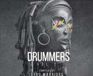 ALBUM, Various Artists, Drummers, Vol. 2, Compiled, Afro Warriors, download, datafilehost, fakaza, Afro House 2018, Afro House Mix, Deep House Mix, DJ Mix, Deep House, Afro House Music, House Music, Gqom Beats, Gqom Songs, zip, zippy, EP
