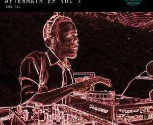 EP, Master Fale, Aftermath EP Vol. 7, download ,zip, zippyshare, fakaza, EP, datafilehost, album, Afro House 2018, Afro House Mix, Deep House Mix, DJ Mix, Deep House, Afro House Music, House Music, Gqom Beats