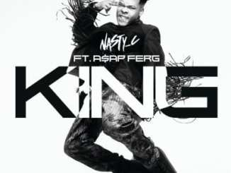 Nasty C, King Lyrics, ASAP Ferg, mp3, download, datafilehost, toxicwap, fakaza