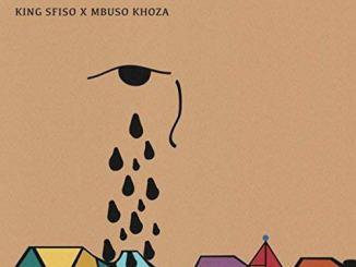 King Sfiso, Khala Zome, Mbuso Khoza, mp3, download, datafilehost, toxicwap, fakaza
