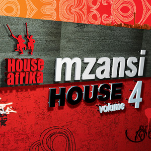 House Afrika, Mzansi House Vol. 4, Mzansi House, Vol. 4, download ,zip, zippyshare, fakaza, EP, datafilehost, album, Afro House 2018, Afro House Mix, Afro House Music