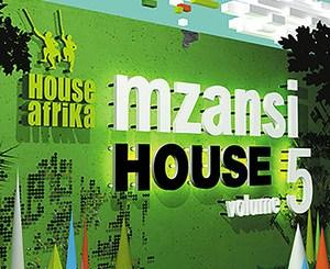 Various Artists, House Afrika Presents Mzansi House Vol. 5, House Afrika, Mzansi House, download ,zip, zippyshare, fakaza, EP, datafilehost, album, Afro House 2018, Afro House Mix, Afro House Music, Deep House Mix, Deep House, Deep House Music, House Music