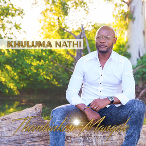 Thembinkosi Manqele, Khuluma Nathi, download ,zip, zippyshare, fakaza, EP, datafilehost, album, Gospel Songs, Gospel, Gospel Music, Christian Music, Christian Songs