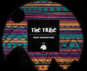 Deep Narratives, The Tribe (Original Mix), mp3, download, datafilehost, fakaza, Afro House 2018, Afro House Mix, Afro House Music, House Music