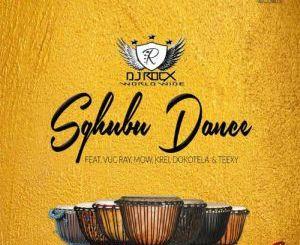 DJ Rocx, Sghubu Dance (Original Mix), Vu C Ray, MOW, Krei, Dokotela, Teexy, mp3, download, datafilehost, fakaza, Afro House 2018, Afro House Mix, Afro House Music