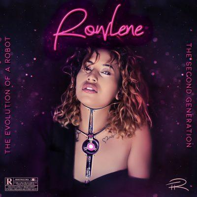 Rowlene, The Evolution of a Robot: 2nd Generation, The Evolution of a Robot, download ,zip, zippyshare, fakaza, EP, datafilehost, album, Hiphop, Hip hop music, Hip Hop Songs, Hip Hop Mix, Hip Hop, Rap, Rap Music