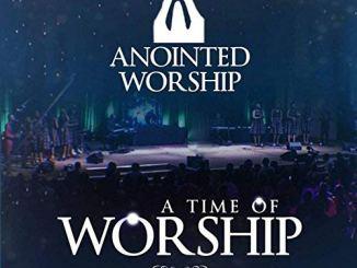 Anointed Worship, A Time of Anointed Worship, download ,zip, zippyshare, fakaza, EP, datafilehost, album, Gospel Songs, Gospel, Gospel Music, Christian Music, Christian Songs