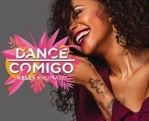 Kelly Khumalo, Dance Comigo, mp3, download, datafilehost, fakaza, Kwaito Songs, Kwaito, Kwaito Mix, Kwaito Music