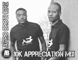 Afro Brotherz, 10K Appreciation Mix, mp3, download, datafilehost, fakaza, Afro House 2018, Afro House Mix, Afro House Music, House Music