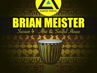 ZAMUSIC OFFICIAL MIX, Brian Meister, Session 4 (Afro & Soulful House Mix, Nov 2018), Afro & Soulful House Mix, mp3, download, datafilehost, fakaza, Afro House, Afro House 2018, Afro House Mix, Afro House Music, House Music, Soulful House Mix, Soulful House, Soulful House Music