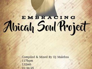 Dj Malebza, Embracing Abicah Soul Project, Abicah Soul, download ,zip, zippyshare, fakaza, EP, datafilehost, album, mp3, download, datafilehost, fakaza, Afro House, Afro House 2018, Afro House Mix, Afro House Music, House Music