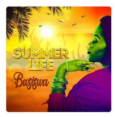 Busiswa, Summer Life, download ,zip, zippyshare, fakaza, EP, datafilehost, album, Afro House 2018, Afro House Mix, Afro House Music, House Music, Gqom Beats, Gqom Songs, Gqom Music, Gqom Mix