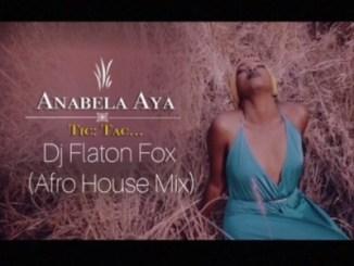 Anabela Aya, Tic Tac (DJ Flaton Fox Afro Remix), DJ Flaton Fox, mp3, download, datafilehost, fakaza, Afro House, Afro House 2018, Afro House Mix, Afro House Music, House Music