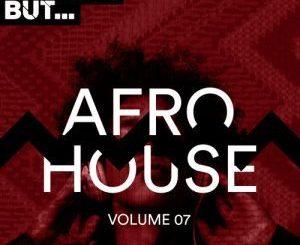 VA, Nothing But Afro House Vol 07, download ,zip, zippyshare, fakaza, EP, datafilehost, album, Afro House, Afro House 2018, Afro House Mix, Afro House Music, House Music