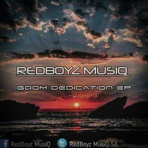 RedBoyz MusiQ, Gqom Dedication, download ,zip, zippyshare, fakaza, EP, datafilehost, album, Gqom Beats, Gqom Songs, Gqom Music, Gqom Mix