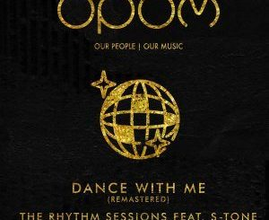 The Rhythm Sessions, S-Tone, Dance With Me (Original Vocal Mix), mp3, download, datafilehost, fakaza, Afro House, Afro House 2018, Afro House Mix, Afro House Music, House Music